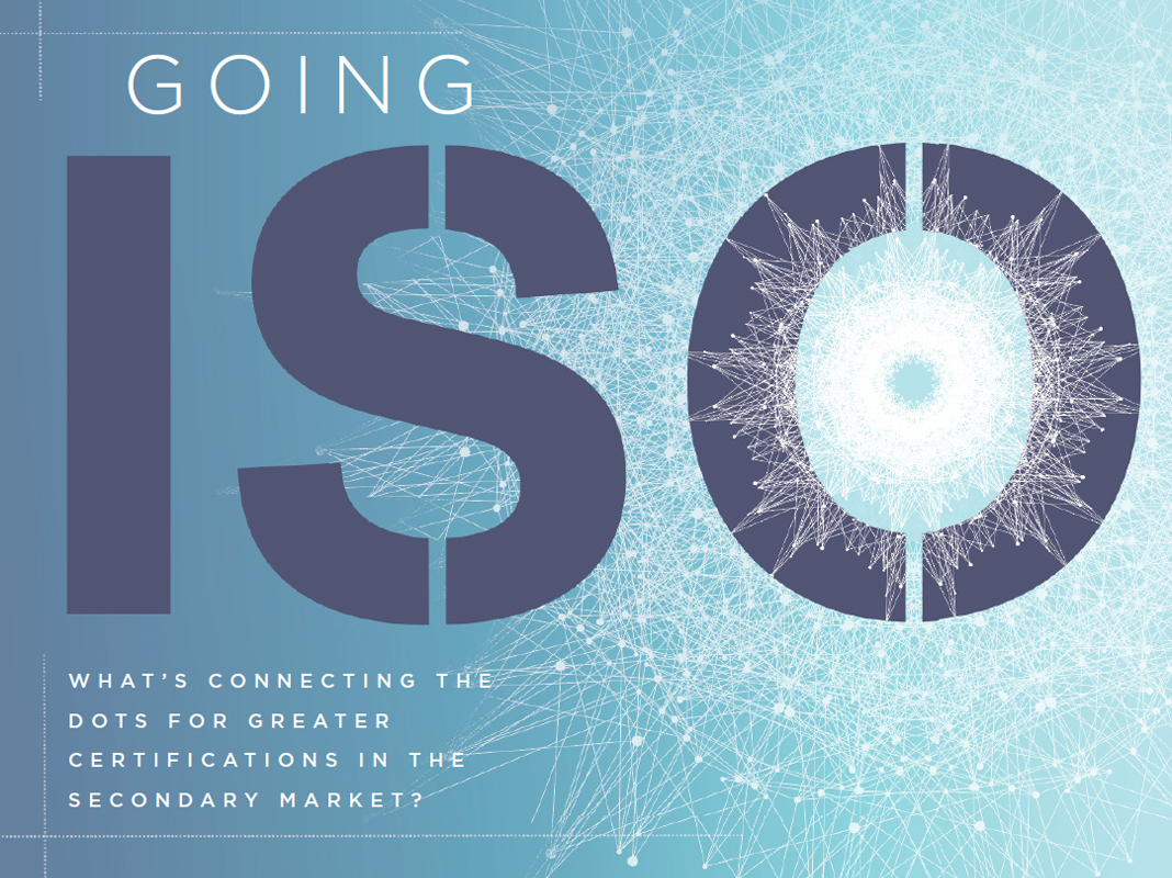 Going ISO: What's Connecting the Dots for Greater Certifications in the Secondary Market?