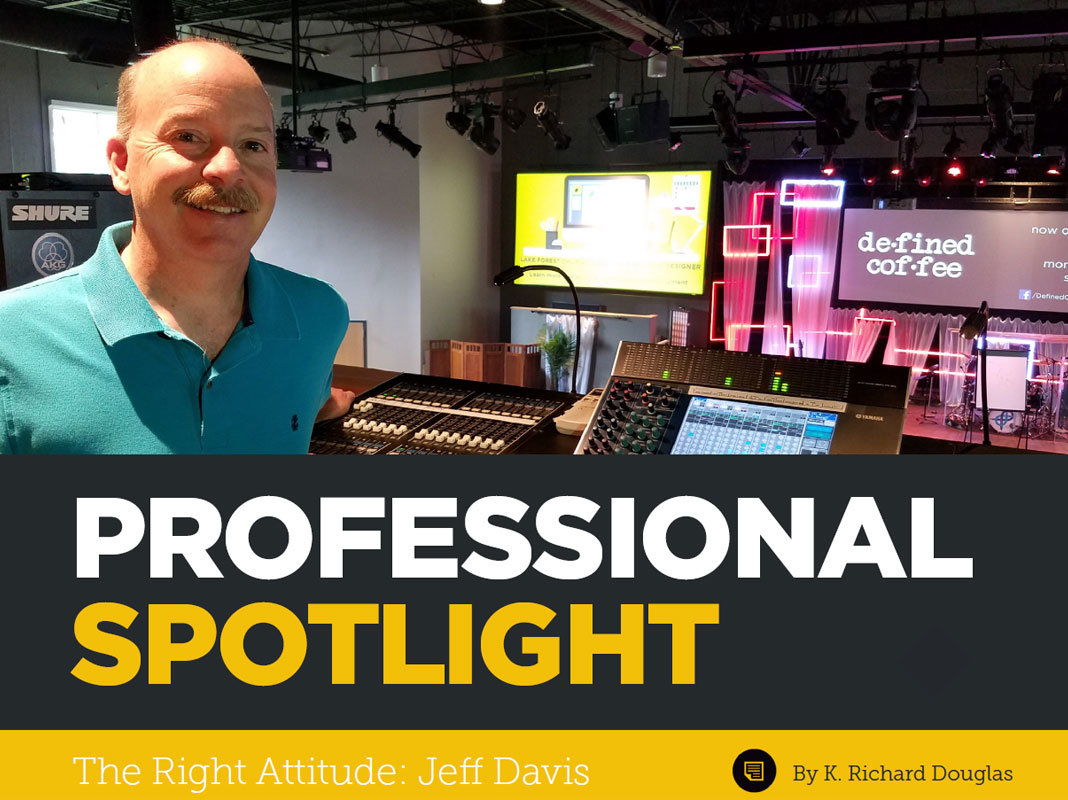 Professional Spotlight: The Right Attitude – Jeff Davis