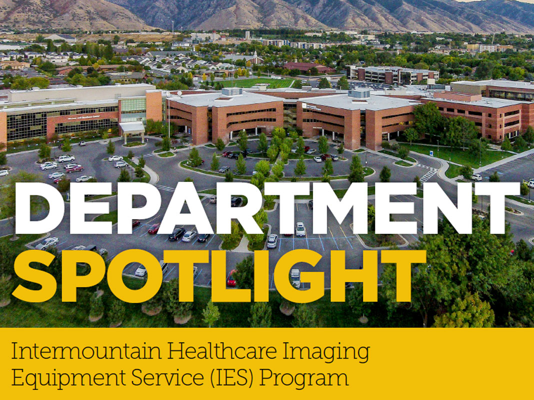 Department Spotlight: Intermountain Healthcare Imaging  Equipment Service (IES) Program