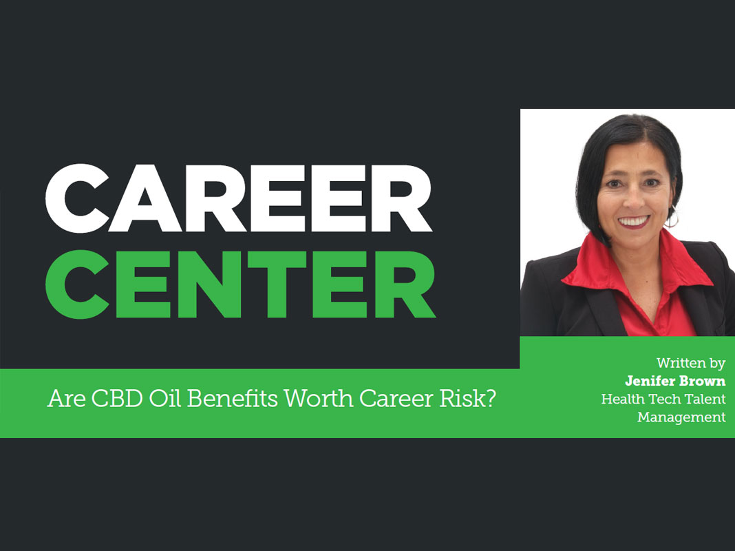 Career Center: Are CBD Oil Benefits Worth Career Risk?