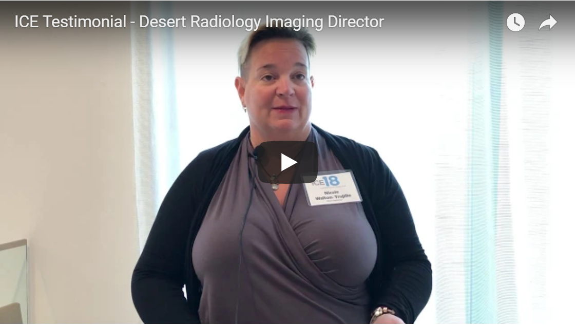 ICE Testimonial – Desert Radiology Imaging Director