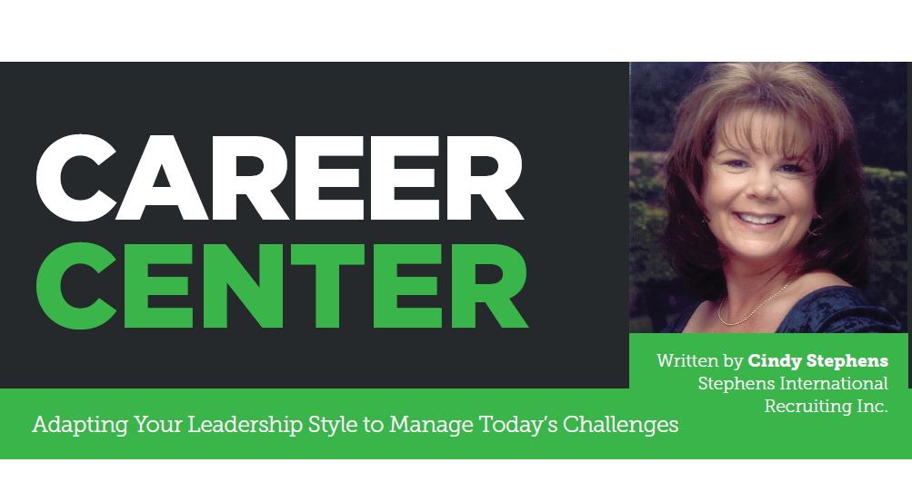 Career Center: Adapting Your Leadership Style to Manage Today's Challenges