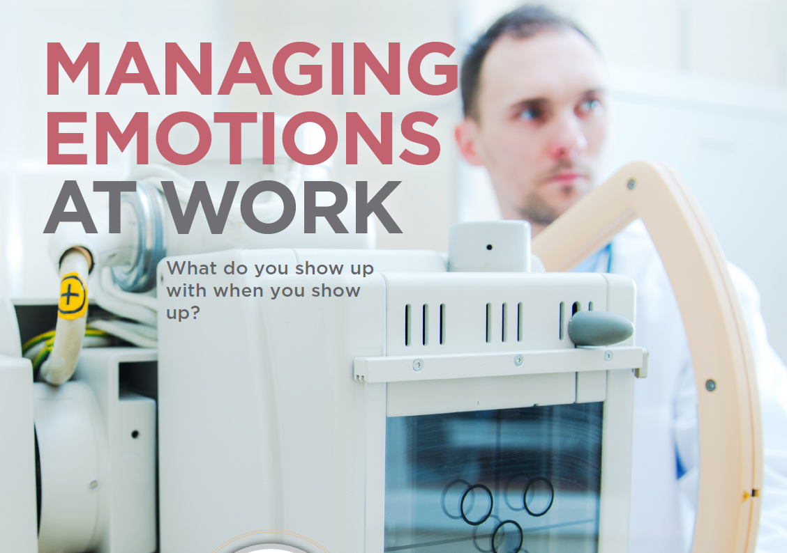 Managing Emotions at Work – What do you show up with when you show up?