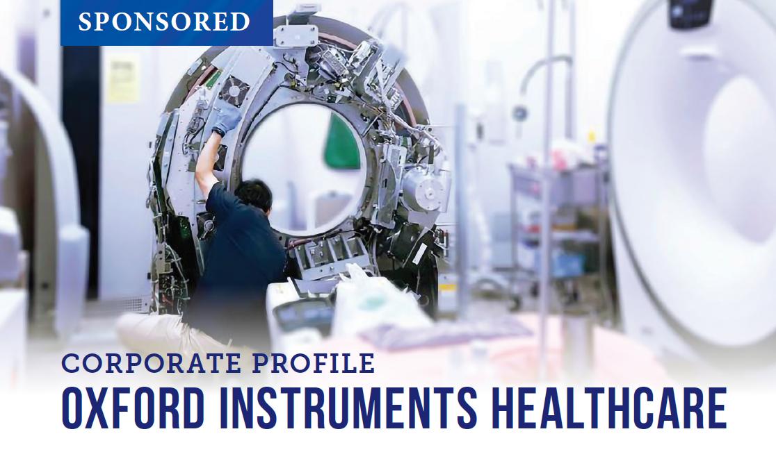 [Sponsored] Corporate Profile: Oxford Instruments Healthcare