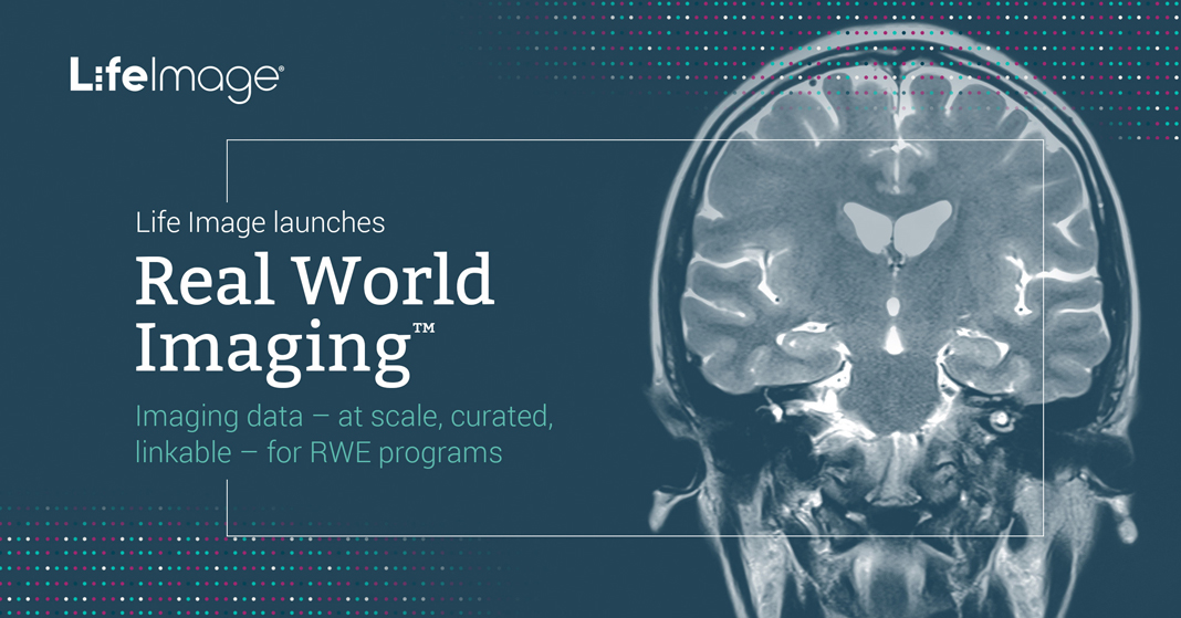 Life Image Announces Launch of Real World Imaging™ (RWI™) to Improve Effectiveness of Real World Evidence Programs for Life Sciences and Artificial Intelligence-Led Innovation