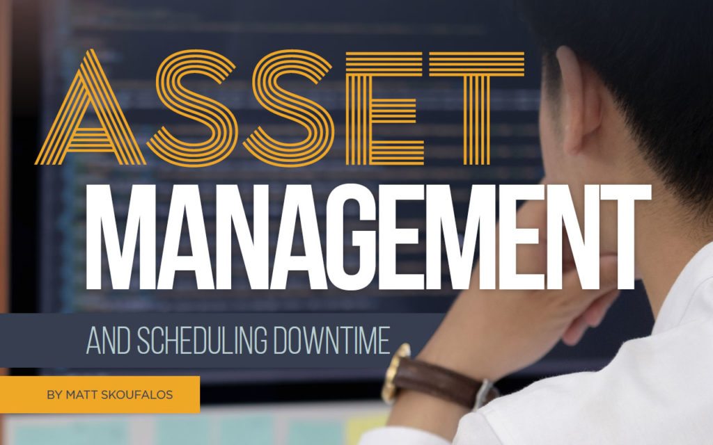 Asset Management and Scheduling Downtime
