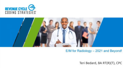 E/M for Radiology – 2021 and Beyond!