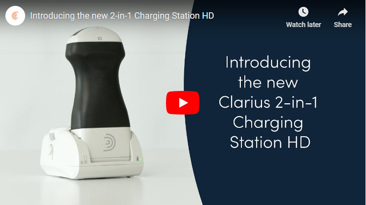 New 2-in-1 Charging Station Makes Clarius Wireless Scanners Only Ultrasound Handheld with Continuous Battery Power