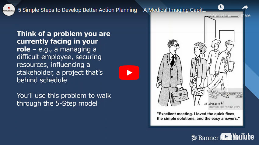 5 Simple Steps to Develop Better Action Planning – A Medical Imaging Capital Case Study