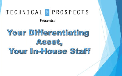 Your Differentiating Asset, Your In-House Staff